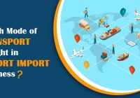 Which Mode of Transport is right in Export Import Business
