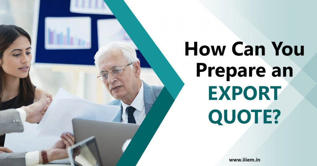 How can you prepare an export quote