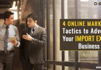 4 Online Marketing Tactics to Advertise Your ImportExport Business