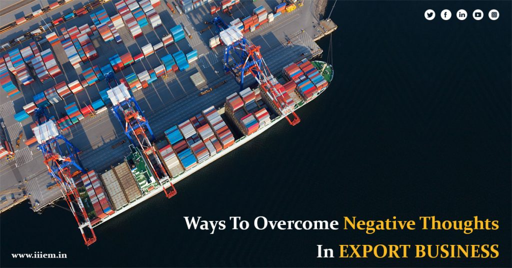 Ways to overcome Negative thoughts in export