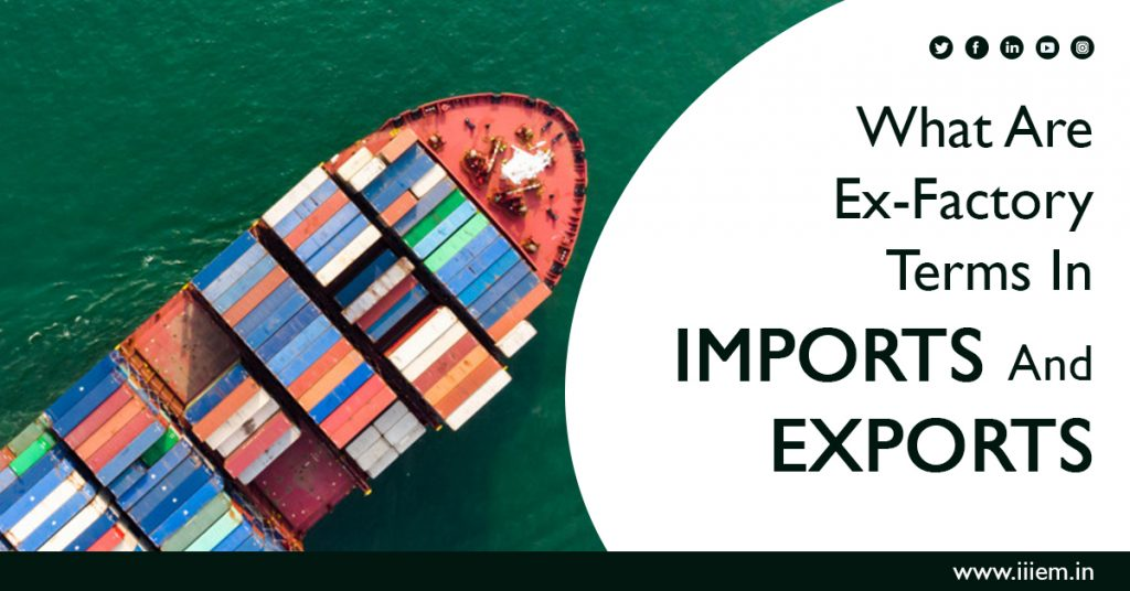 Ex- factory terms in import- export