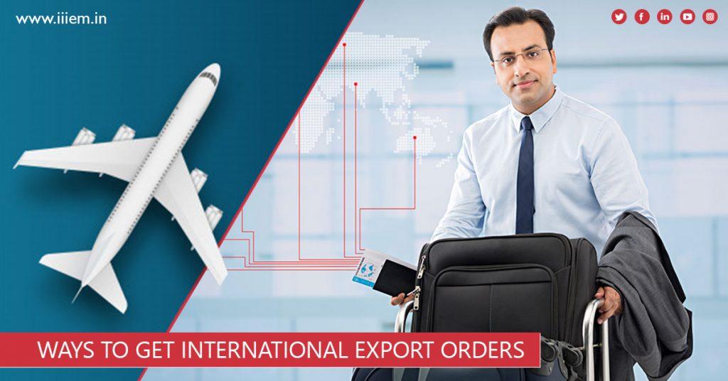 Ways to get International export orders