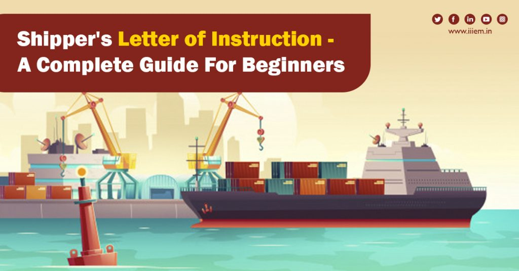 Shipper's Letter of Instruction - A Complete Guide For Beginner