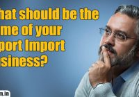 What should be the name of your Export – Import business