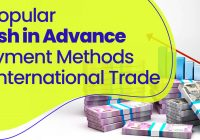 4 Popular Cash in Advance Payment Methods in International Trade