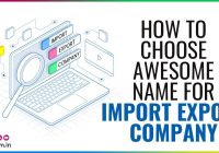 Choose Awesome Name For Import Export Company